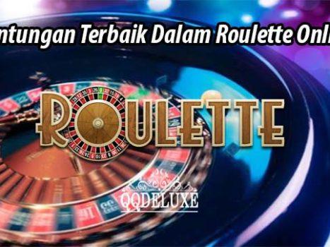 Keuntungan Terbaik Dalam Roulette Online