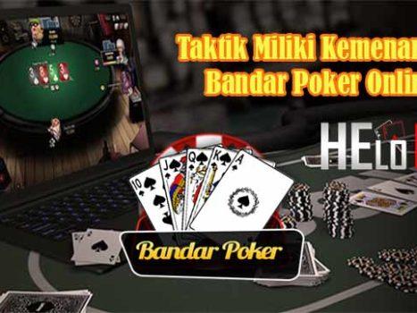 Taktik Miliki Kemenangan Bandar Poker Online