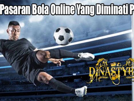 Inilah Pasaran Bola Online Yang Diminati Penjudi